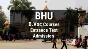BHU B. Voc. Courses: Admission process, Seats, Online Form, Entrance Exam
