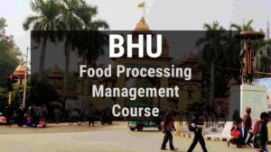 BHU B.Voc  in Food Processing and Management, Admission, Course Fee