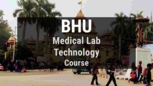 BHU B.Voc in Medical Lab Technology, Admission, Seats, Course Fee