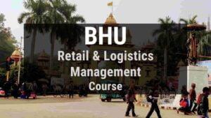 BHU B. Voc in Retail and Logistics Management Course
