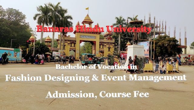 BHU B.Voc in Fashion Designing and Event Management, Admission, Fees