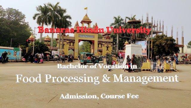 bhu b.voc in food processing management, admission in bvoc food processing management