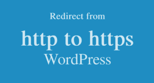 Redirect From HTTP to HTTPS WordPress Website using htaccess file