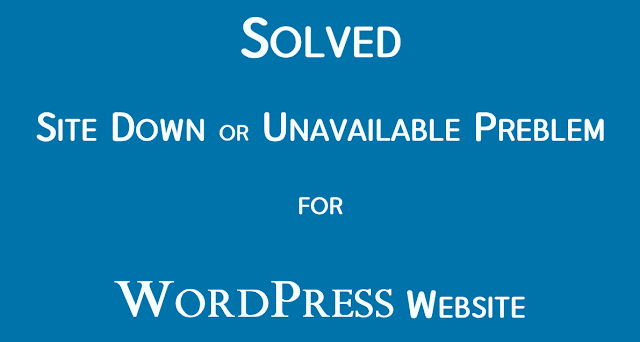 WordPress Site Down or Unavailable Problem Solved AdSense