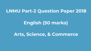 LNMU BA BSc Part-2 2018 English (50 marks) Question Paper Download