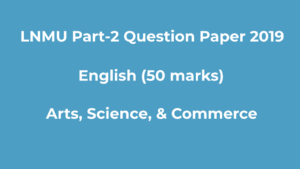 LNMU B.A, B.Sc Part-2 2019 Question Paper English (50 Marks)