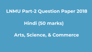 LNMU BA BSc Part-2 2018 Hindi (50 marks) Question Paper Download