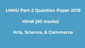 LNMU B.A, B.Sc Part-2 Hindi (50 marks) 2019 Question Paper Download