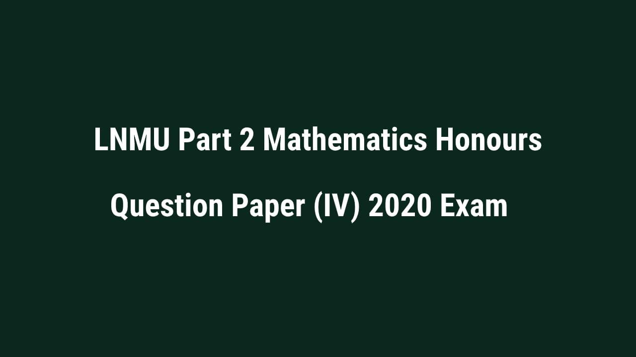 LNMU Part-2 Mathematics Honours 2020 Exam Question Paper(IV)
