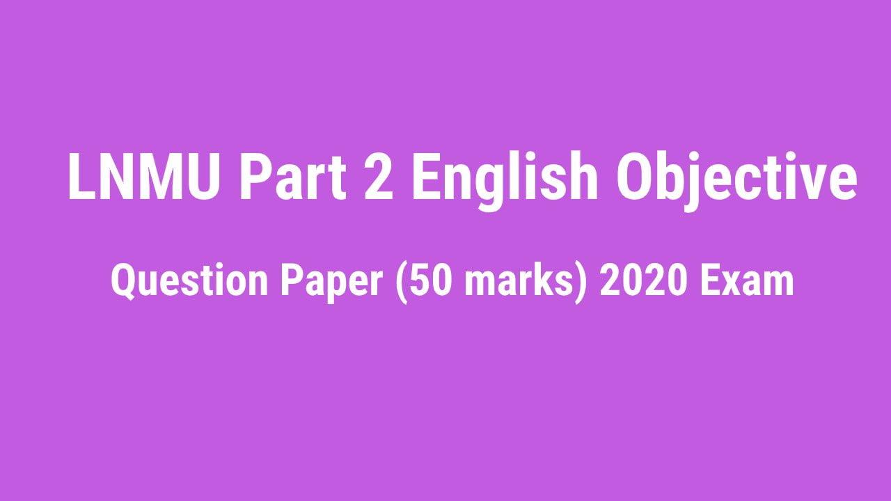 LNMU BSc, Bcom Part 2 English Question Paper 2020 Exam (50 Marks)