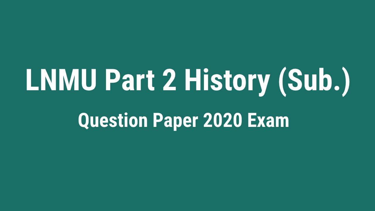LNMU BA Part 2 History (Sub.) Previous Year Question Paper 2020 Exam